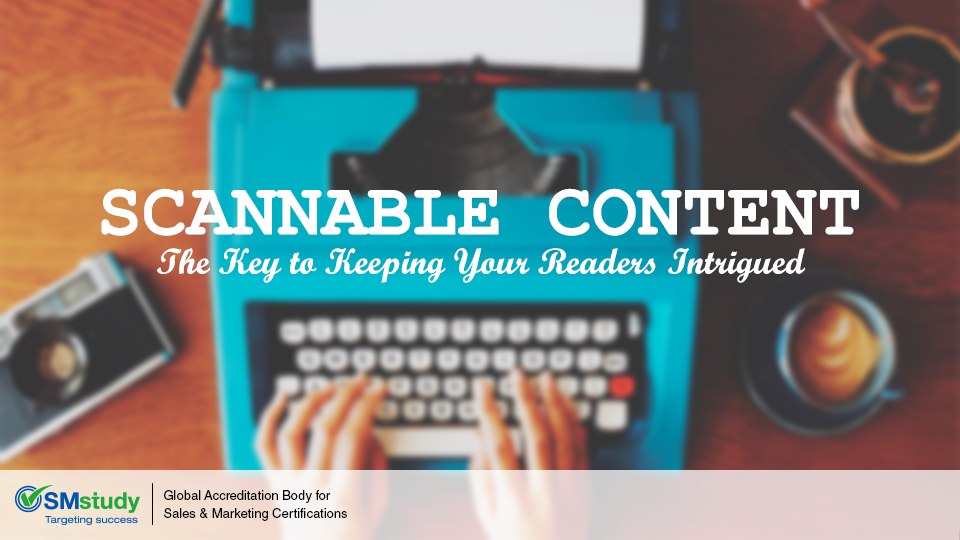Scannable Content: The Key to Keeping Your Readers Intrigued